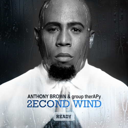 Anthony Brown & Group Therapy - 2econd Wind
