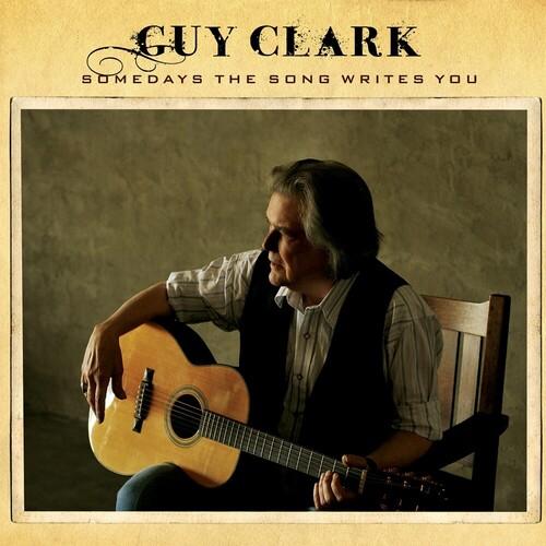 Guy Clark - Somedays The Song Writes You (Birchwood Vinyl)
