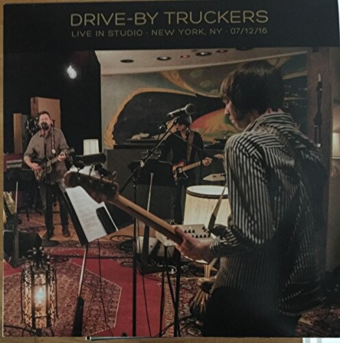 Drive-By Truckers - Live In Studio - New York, NY - 07/12/16