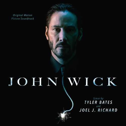 TYLER BATES & JOEL J. RICHARD - John Wick (Original Motion Picture Soundtrack)
