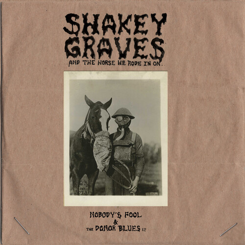 Shakey Graves - Shakey Graves And The Horse He Rode In On (Ep)