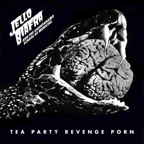 Jello Biafra  / Guantanamo School Of Medicine - Tea Party Revenge Porn