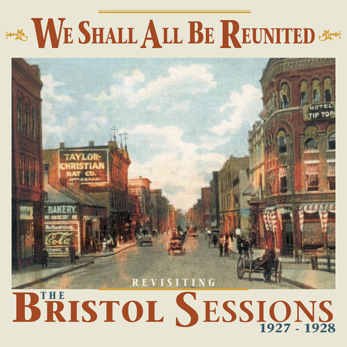 We Shall All Be Reunited: Revisiting Bristol Sessions 1927-1928 (Various Artists)