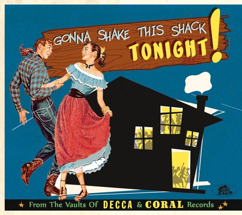 Gonna Shake This Shack Tonight: From Vaults Of Decca & Coral Records(Various Artists)