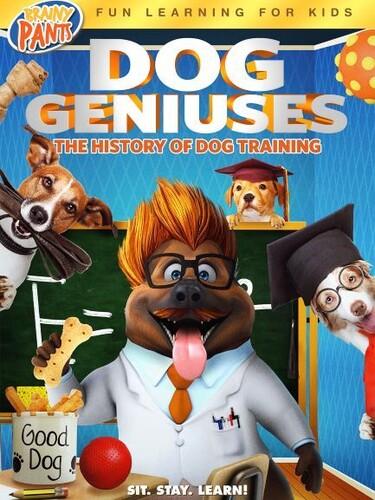 Dog Geniuses: The History Of Dog Training