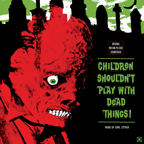 Carl Zittrer Colv Gate Dlcd - Children Shouldn't Play With Dead Things (Original Motion Picture Soundtrack)
