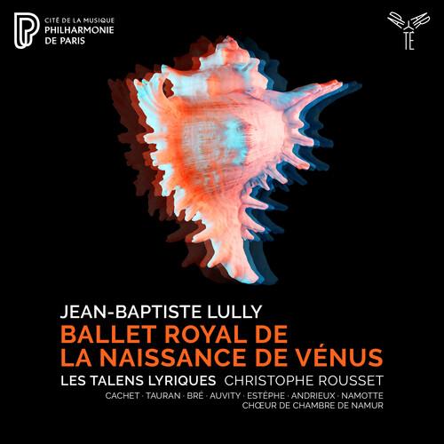 Lully: Ballet Royal de la Naissance de Venus