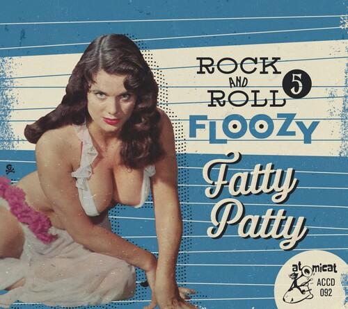 Rock 'n' Roll Floozy 5: Fatty Patty (Various Artists)