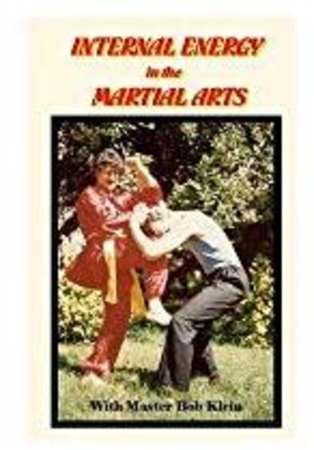Internal Energy In The Martial Arts With Bob Klein
