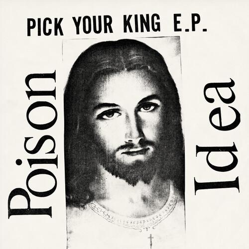 Poison Idea - Pick Your King [Black Vinyl]