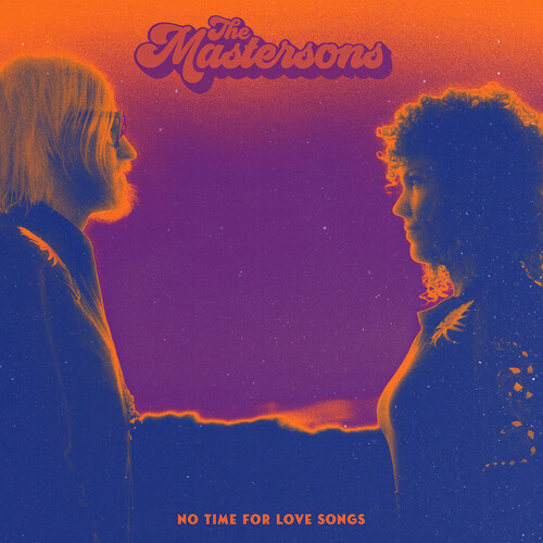 The Mastersons - No Time For Love Songs [LP]
