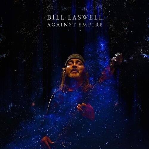 Bill Laswell - Against Empire