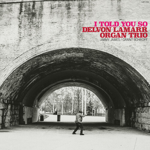 Delvon Lamarr Organ Trio - I Told You So [Indie Exclusive Limited Edition Opaque Pink LP]