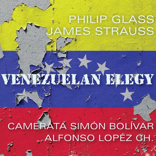 James Strauss - Glass: Venezuelan Elegy