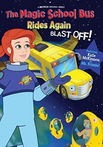 The Magic School Bus Rides Again; Blast Off!