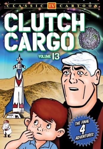 Clutch Cargo: Volume 13