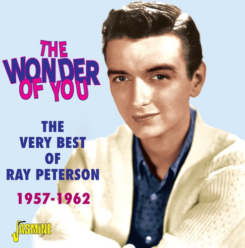 Wonder of You - the Very Best of Ray Peterson 1957 [Import]