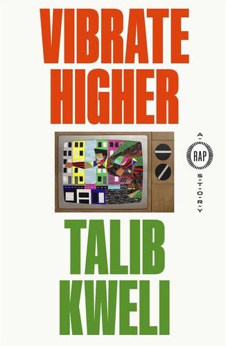 Talib Kweli - Vibrate Higher: A Rap Story