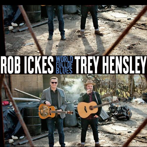 Rob Ickes / Hensley,Trey - World Full Of Blues (Ofv)
