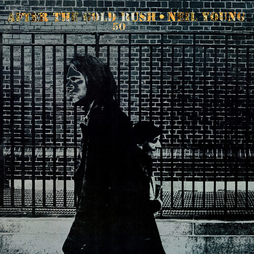 Neil Young - After The Gold Rush: 50th Anniversary Edition