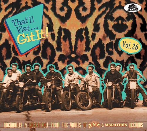 That'll Flat Git It 36: Rockabilly & Rock 'N' Roll: From The Vaults   Of Tnt & Marathon (Various Artists)