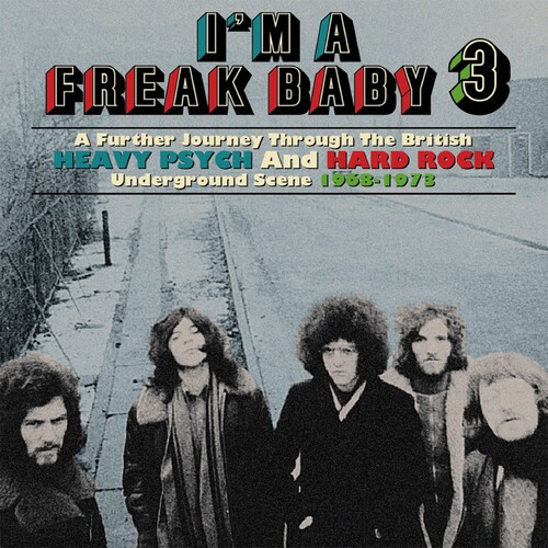 I'm A Freak Baby 3: A Further Journey Through The British Heavy Psych & Hard Rock Underground Scene 1968-1973 /  Various [Import]