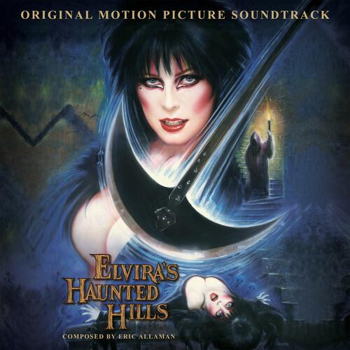 Elvira's Haunted Hills (Original Motion Picture Soundtrack)