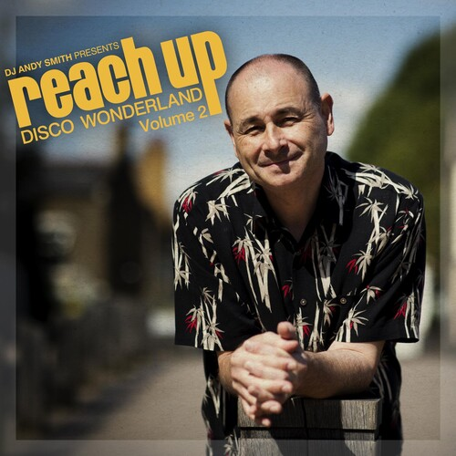 Dj Andy Smith Presents Reach Up Disco Wonderland 2