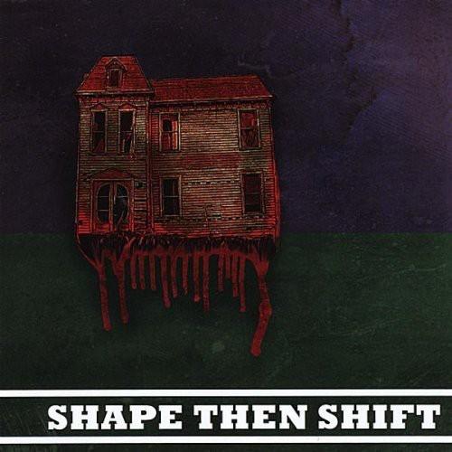 Shape Then Shift