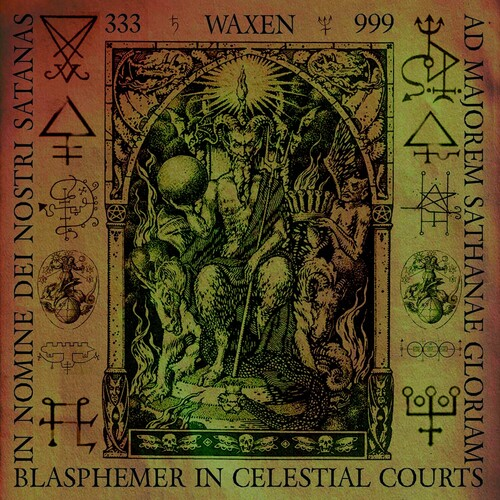 Waxen - Blasphemer In Celestial Courts