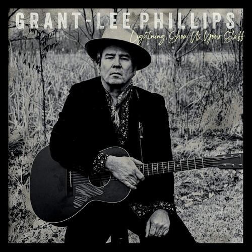 Grant-Lee Phillips - Lightning Show Us Your Stuff