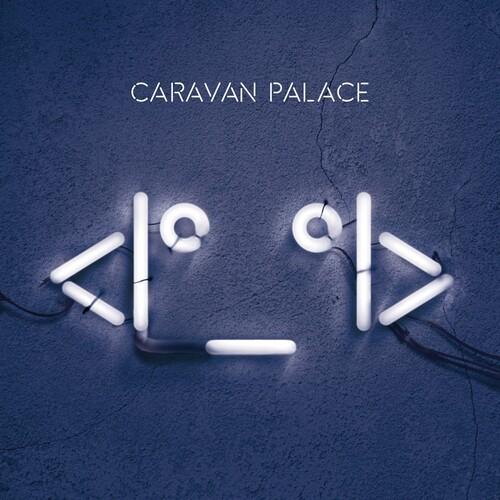 Caravan Palace - Robot