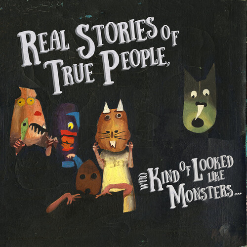 Stories of True People Who Kind Look Like Monsters