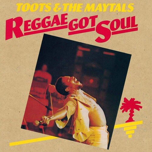 Toots & The Maytals - Reggae Got Soul (Hol)