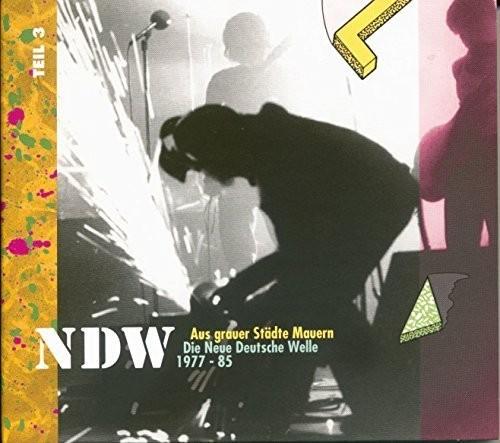Ndw: Aus Grauer Stadte Mauern Die Neue Deutsche Welle 1977-1985 vol.3