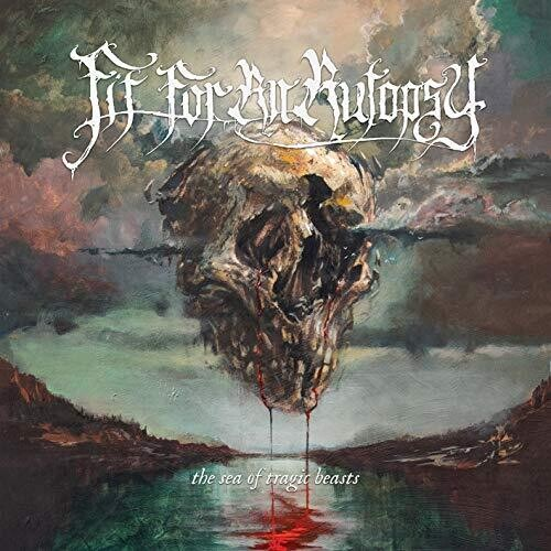 Fit For An Autopsy - Sea Of Tragic Beasts