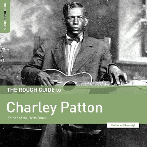 Charley Patton - Rough Guide To Charley Patton / Father Of The Delta Blues