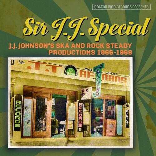 Sir J.J. Special: J.J. Johnson's Ska & Rock Steady Productions1966-1968 /  Various [Import]