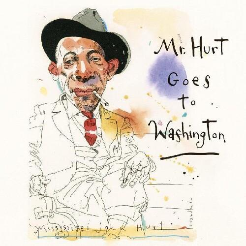 Mississippi Hurt  John - Mr. Hurt Goes To Washington [Digipak]