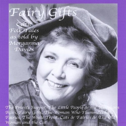 Fairy Gifts-Celtic Fairy Tales As Told By Morganna