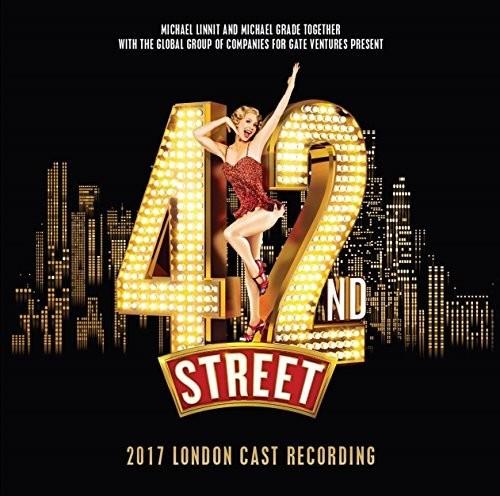 42nd Street: 2017 London Cast (Original Cast Recording) [Import]