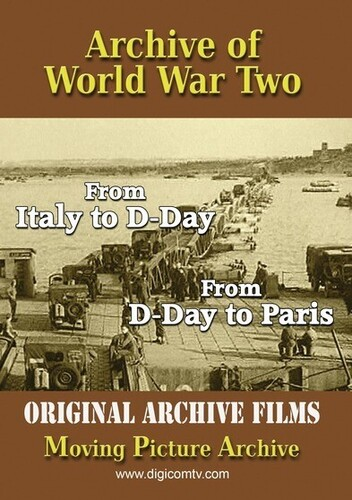 Archive Of World War Two: From Italy To D-Day And D-Day To Paris