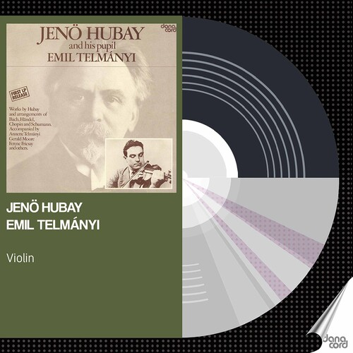 Jeno Hubay & Emil Telmanyi