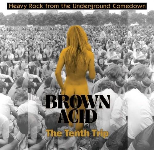 Brown Acid - The Tenth Trip / Various - Brown Acid - The Tenth Trip / Various