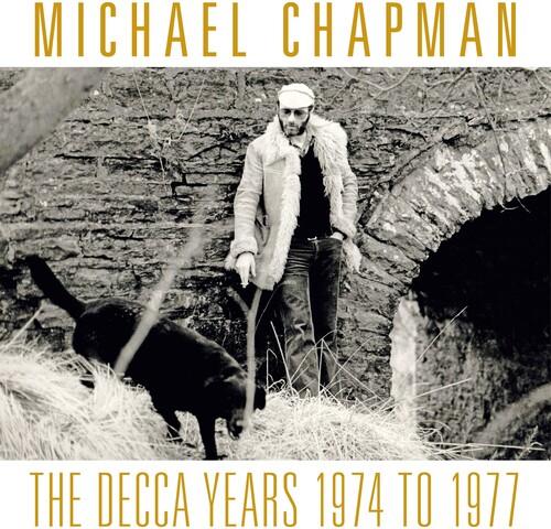 Michael Chapman - Decca Years 1974-1977 (Bonus Tracks) [With Booklet]