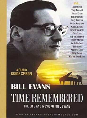 Bill Evans - Time Remembered: Life & Music Of Bill Evans