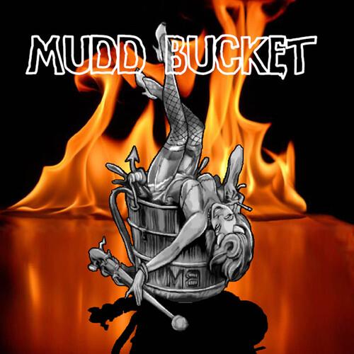 Mudd Bucket - Mudd Bucket