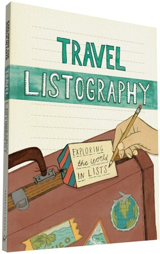 Lisa Nola  / Abeln,Kelly - Travel Listography: Exploring the World in Lists