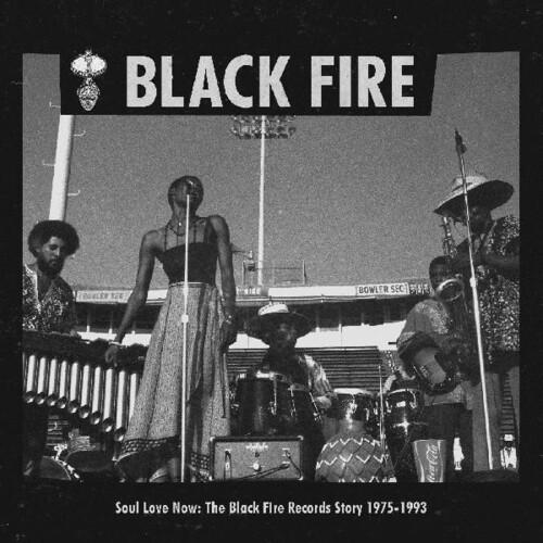 Soul Love Now Black Fire Records Story 1975-1993 - Soul Love Now: Black Fire Records Story 1975-1993