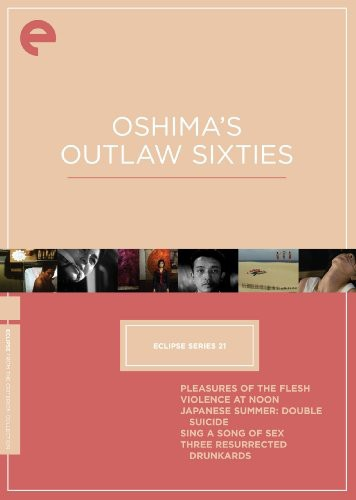 Oshima's Outlaw Sixties (Criterion Collection - Eclipse Series 21)
